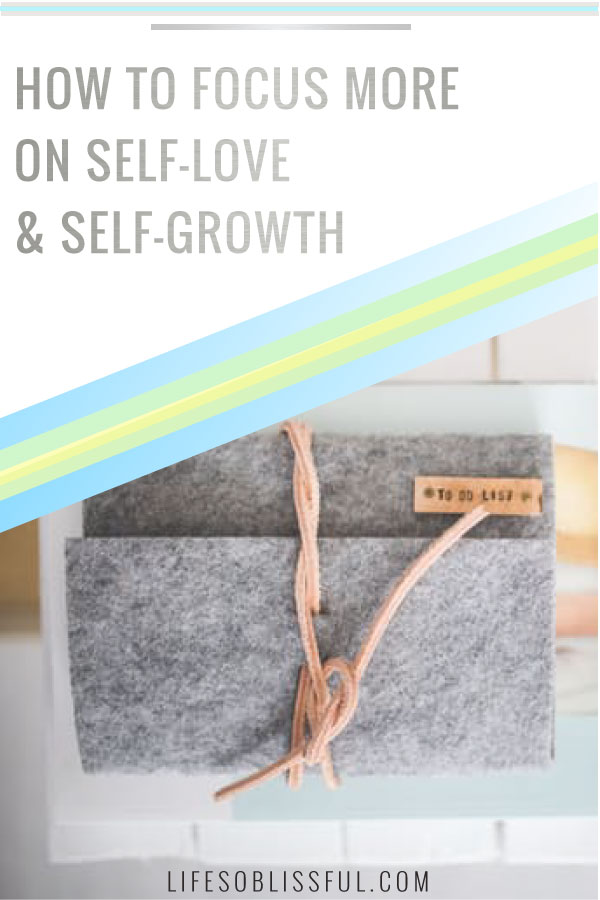 how-to-focus-on-self-love-and-self-growth