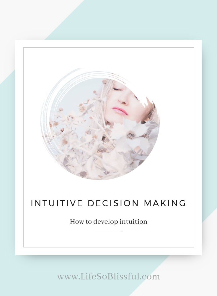 Intuitive decision making - How to develop intuition