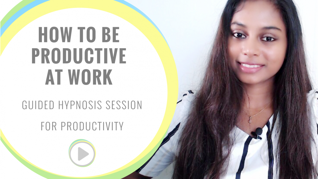 How to be more productive at work with hypnosis + guided hypnosis session for productivity