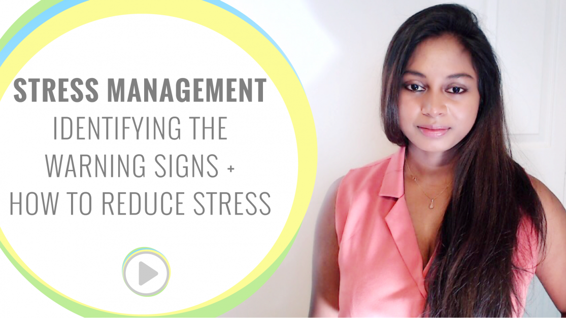 Stress Management - Identifying the warning signs of stress + how to reduce stress