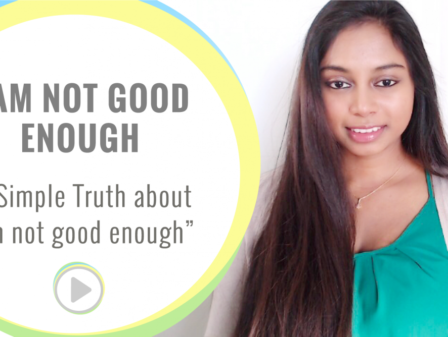 "The simple truth about ""I am not enough"""