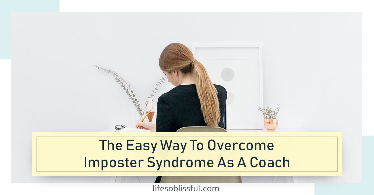 The easy way to overcome imposter syndrome as a coach